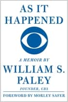 As It Happened ebook by William S. Paley