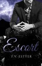 Escort ebook by F.V Estyer