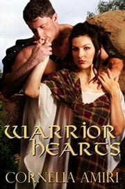Warrior Hearts - Box Set ebook by Cornelia Amiri