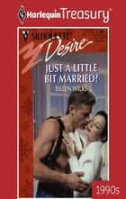 Just A Little Bit Married? ebook by Eileen Wilks
