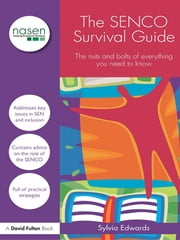 The SENCO Survival Guide - The Nuts and Bolts of Everything You Need to Know ebook by Sylvia Edwards