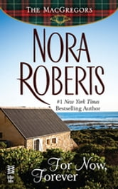 For Now, Forever - The MacGregors ebook by Nora Roberts