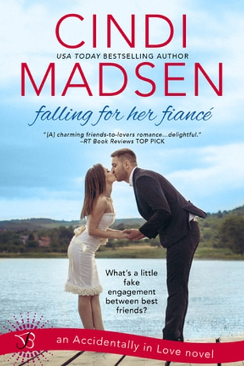Falling For Her Fiance - An Accidentally in Love Novel ebook by Cindi Madsen