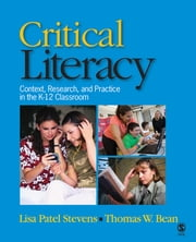 Critical Literacy - Context, Research, and Practice in the K-12 Classroom ebook by Dr. Lisa Patel Stevens,Thomas W. (William) Bean