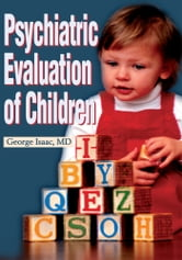 Psychiatric Evaluation of Children ebook by George Isaac