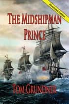 The Midshipman Prince ebook by Tom Grundner