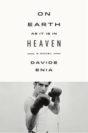 On Earth as It Is in Heaven - A Novel ebook by Davide Enia, Antony Shugaar
