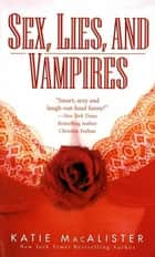 Sex, Lies, and Vampires ebook by