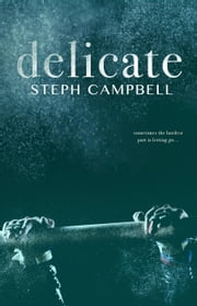 Delicate - Risk the Fall, #1 ebook by Steph Campbell