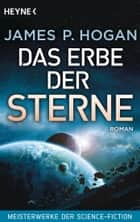 Das Erbe der Sterne - Roman - Meisterwerke der Science-Fiction ebook by James P. Hogan, Andreas Brandhorst