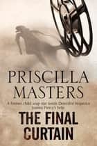 The Final Curtain ebook by Priscilla Masters