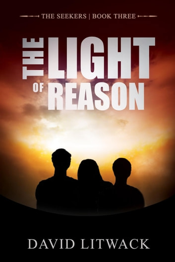 The Light of Reason - The Seekers, #3 ebook by David Litwack