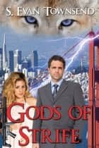 Gods of Strife ebook by S Evan Townsend