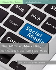 The ABCs of Marketing: New Ways to Market with Social Media ebook by Kobo.Web.Store.Products.Fields.ContributorFieldViewModel