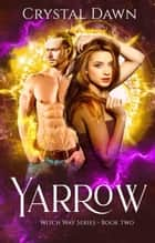 Yarrow ebook by Crystal Dawn