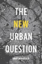 The New Urban Question ebook by Andy Merrifield