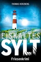 Eiskaltes Sylt - Friesenkrimi (Hannah Lambert ermittelt 2) ebook by