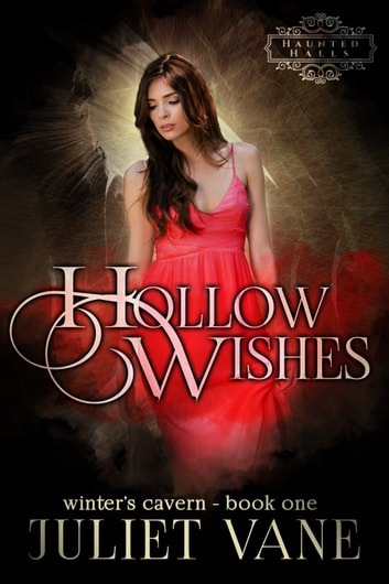 Hollow Wishes ebook by Juliet Vane