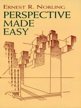 Perspective Made Easy ebook by Ernest Norling