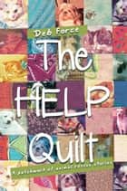 The HELP Quilt ebook by Deb Force