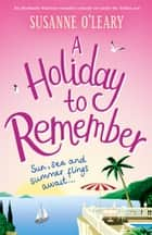 A Holiday to Remember - An absolutely hilarious romantic comedy set under the Italian sun ebook by