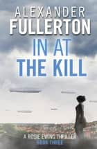 In at the Kill ebook by Alexander Fullerton