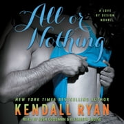 All or Nothing - A Love By Design Novel audiobook by Kendall Ryan