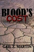 Blood's Cost - A Jonmarc Vahanian Adventure #5 ebook by Gail Z. Martin