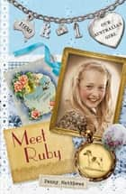 Our Australian Girl: Meet Ruby (Book 1) - Meet Ruby (Book 1) eBook by Lucia Masciullo, Penny Matthews