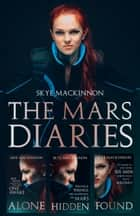 The Mars Diaries - The complete trilogy plus an exclusive short story ebook by