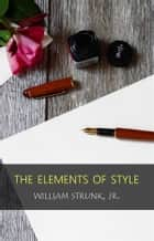 The Elements of Style, Fourth Edition ebook by William Strunk Jr.