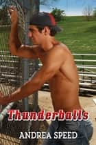 Thunderballs ebook by Andrea Speed