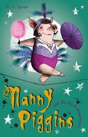 Nanny Piggins and the Rival Ringmaster 5 ebook by R.A. Spratt
