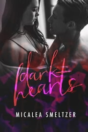 Dark Hearts ebook by Micalea Smeltzer