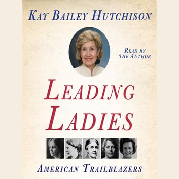 Leading Ladies audiobook by Kay Bailey Hutchison