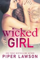 Wicked Girl - A Rockstar Romance ebook by Piper Lawson
