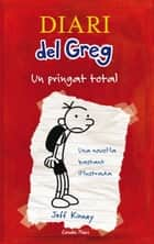 Diari del Greg 1. Un pringat total - Una novel·la bastant il·lustrada ebook by Jeff Kinney, David Nel·lo