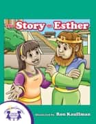 The Story of Esther ebook by Kim Mitzo Thompson, Karen Mitzo Hilderbrand, Ron Kauffman,...