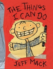 The Things I Can Do ebook by Jeff Mack,Jeff Mack