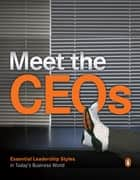Meet The CEOs - Essential Leadership Style in Today's Business World ebook by Penguin Books South Africa