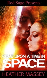 Once Upon A Time in Space ebook by Massey, Heather