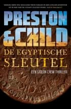 De Egyptische sleutel ebook by Preston & Child
