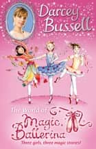 Darcey Bussell's World of Magic Ballerina ebook by Darcey Bussell