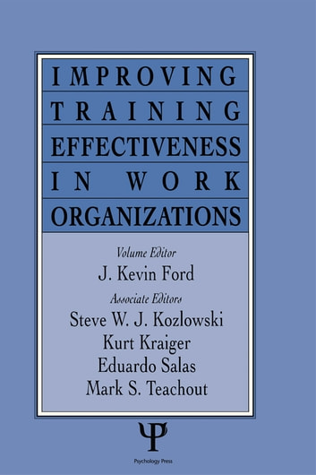 Improving Training Effectiveness in Work Organizations ebook by