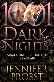 Something Just Like This: A Stay Novella ebook by Jennifer Probst