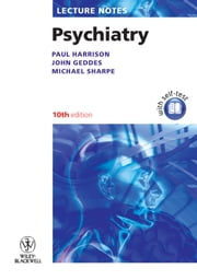 Lecture Notes: Psychiatry ebook by Paul Harrison,John Geddes,Michael Sharpe