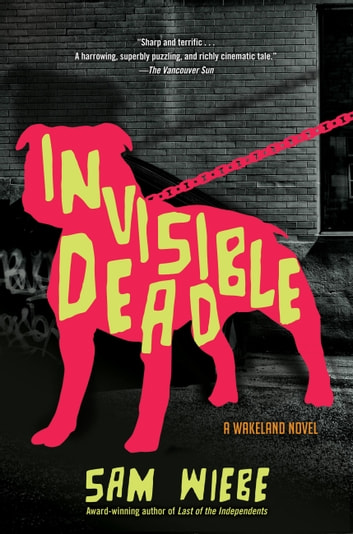 Invisible Dead ebook by Sam Wiebe