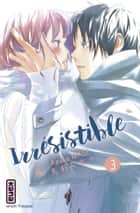 Irrésistible - tome 3 ebook by Azusa Mase