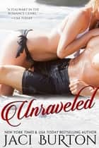 Unraveled ebook by Jaci Burton