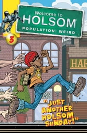 Just Another Holsom Sunday! ebook by Craig Schutt,Steven Butler,Jeff Albrecht,Al Milgrom